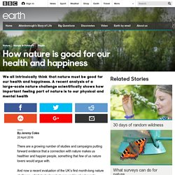 Earth - How nature is good for our health and happiness