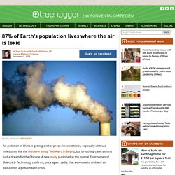 87% of Earth's population lives where the air is toxic