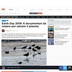 Earth Day 2019: salviamo la Terra! I 6 documentari che vanno visti