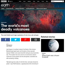 Earth - The world's most deadly volcanoes