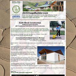 Earthbrick Construction: C.E.B. or Compressed Earth Block Construction. Cinva Ram Plans and more to build you own dirt-cheap house!