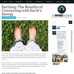Earthing: The Benefits of Connecting with Earth's Energy