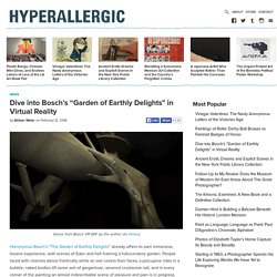 """Dive into Bosch's """"Garden of Earthly Delights"""" in Virtual Reality"""