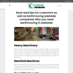 Must read tips for customers as well as Earthmoving Adelaide companies Why you need earthmoving in Adelaide - Home Improvements AU