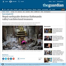 Nepal earthquake destroys Kathmandu valley's architectural treasures
