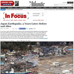 Japan Earthquake, 2 Years Later: Before and After - In Focus
