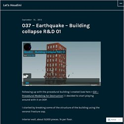 037 – Earthquake – Building collapse R&D 01 – Let's Houdini