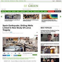 Spain Earthquake, Drilling Wells Linked In New Study Of Lorca Tragedy