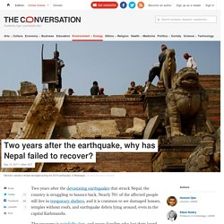 Two years after the earthquake, why has Nepal failed to recover?