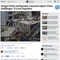 'It's not hopeless': earthquake, tsunami expert Chris Goldfinger