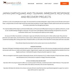 JAPAN EARTHQUAKE AND TSUNAMI: Immediate Response and Recovery Projects