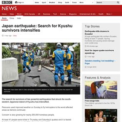 Japan earthquake: Search for Kyushu survivors intensifies