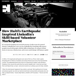 How Haiti's Earthquake Inspired LinkedIn's Skill-based Volunteer Marketplace