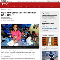 Nepal earthquake: 'Million children left out of school' - BBC News