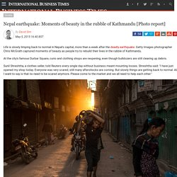 Nepal earthquake: Moments of beauty in the rubble of Kathmandu [Photo report]