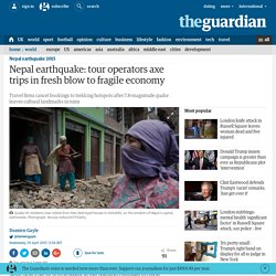 Nepal earthquake: tour operators axe trips in fresh blow to fragile economy