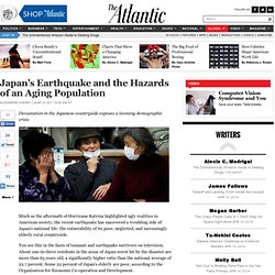 Japan's Earthquake and the Hazards of an Aging Population - Alexandra Harney - International
