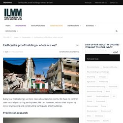 Earthquake proof buildings- where are we? - ILMM