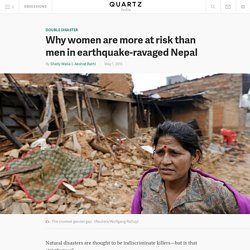 Why women are more at risk than men in earthquake-ravaged Nepal
