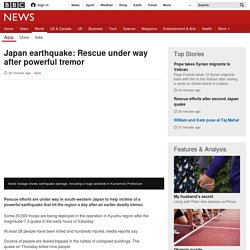Japan earthquake: Rescue under way after powerful tremor