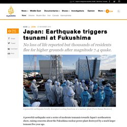 Japan: Earthquake triggers tsunami at Fukushima - News from Al Jazeera