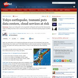 Tokyo earthquake, tsunami puts data centers, cloud services at risk