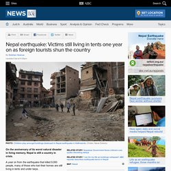 Nepal earthquake: Victims still living in tents one year on as foreign tourists shun the country