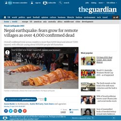 Nepal earthquake: fears grow for remote villages as at least 4,000 confirmed dead