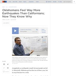 Oklahomans Feel Way More Earthquakes Than Californians; Now They Know Why