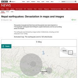 Nepal earthquakes: Devastation in maps and images