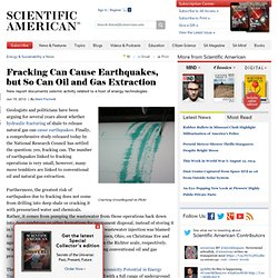 Fracking Can Cause Earthquakes, but So Can Oil and Gas Extraction