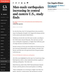 Man-made earthquakes increasing in Central and Eastern U.S.