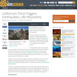 California's Thirst Triggers Earthquakes, Lifts Mountains
