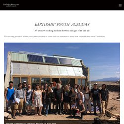 Youth Academy — Earthship Biotecture michael reynolds