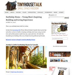 Earthship Home - Young Man's Inspiring Building and Living Experience