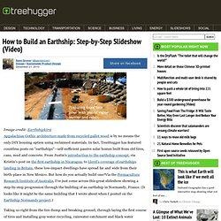 How to Build an Earthship: Step-by-Step Slideshow (Video)