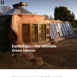 Earthships — The Ultimate Green Homes — Advancing Energy