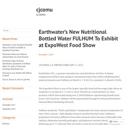 Earthwater's New Nutritional Bottled Water FULHUM To Exhibit at ExpoWest Food Show