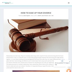 How To Ease Up Your Divorce - North East Connected