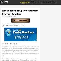 EaseUS Todo Backup 10 Crack Patch & Keygen Download