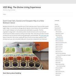 Quilt Cover Sets: Easiest and Cheapest Way to a New Bedroom Decor - IZZZ Blog, The Divine Living Experience