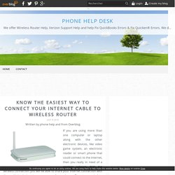 Know the Easiest Way to Connect Your Internet Cable to Wireless Router - phone help desk