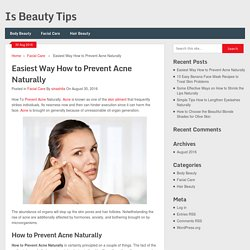 Easiest Way How to Prevent Acne Naturally - Is Beauty Tips