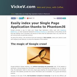 Easily index your Single Page Application thanks to PhantomJS ¤ Vickev