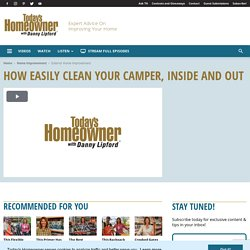 How Easily Clean Your Camper, Inside and Out