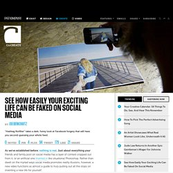 See How Easily Your Exciting Life Can Be Faked On Social Media