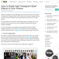 "How to Easily Add ""Instagram Style"" Effects To Your Photos"