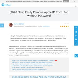 [2020 New] Easily Remove Apple ID from iPad without Password