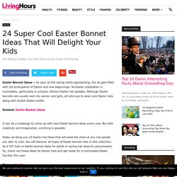 Cool Easter Bonnet Ideas That Will Delight Your Kids