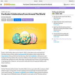 Fun Easter Celebrations From Around The World Kids News Article